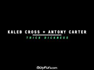 Boyfun – Antony Carter Fucked Raw By Big Cock Of Kaleb Cross
